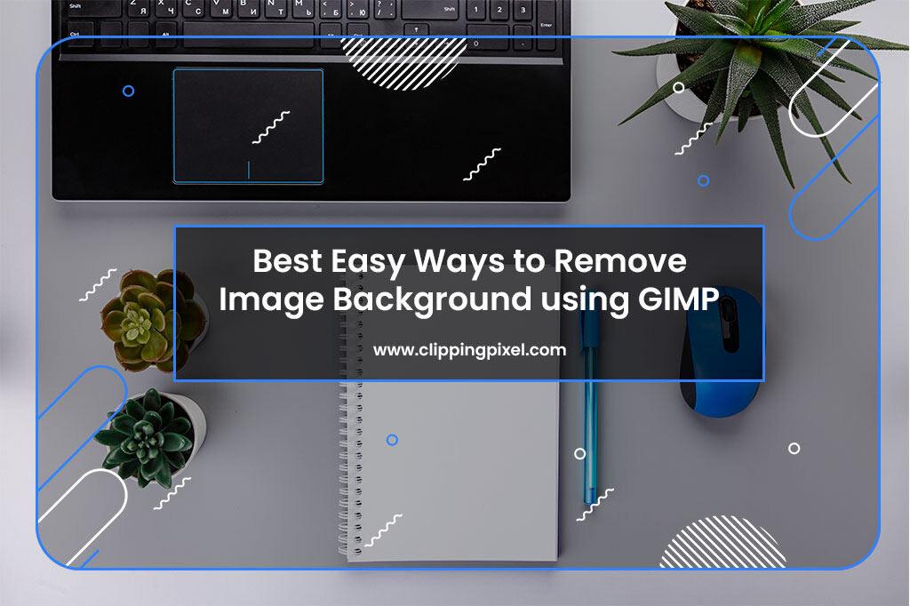 Best Easy Ways Remove Image Background Using GIMP